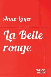 Ebook forum rapidshare télécharger La belle rouge par Anne Loyer 9782874262678 RTF iBook (Litterature Francaise)