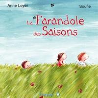 Anne Loyer et  Soufie - La farandole des saisons.