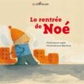 Anne Loyer et  Barroux - La rentrée de Noé.