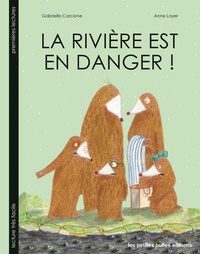 Anne Loyer et Gabriella Corcione - La rivière est en danger !.