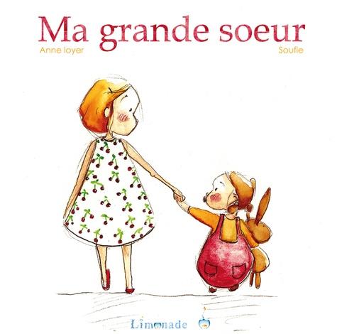 Anne Loyer et  Soufie - Ma grande soeur.