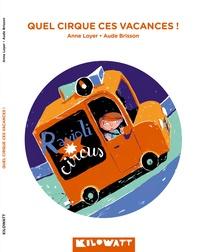 Anne Loyer et Aude Brisson - Quel cirque ces vacances !.