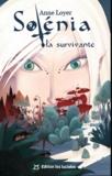 Anne Loyer - Solénia Tome 1 : La survivante.