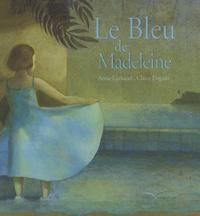 Anne Luthaud et Claire Degans - Le Bleu de Madeleine.