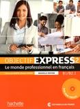 Anne-Lyse Dubois et Béatrice Tauzin - Objectif Express 2 B1/B2.1 - Le monde professionnel en français. 1 DVD