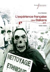 Anne Madelain - L'expérience française des Balkans (1989-1999).