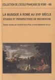 Anne-Madeleine Goulet - La musique à Rome au XVIIe siècle - Etudes et perspectives de recherche.