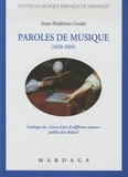 """Anne-Madeleine Goulet - Paroles de musique (1658-1694) - Catalogue des """"Livres d'airs de différents auteurs"""" publiés chez Ballard."""