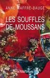 Anne Maffre-Baugé - Les souffles de Moussans.