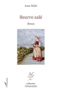 Anne Mahé - Beurre salé.