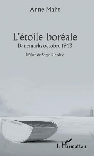 Anne Mahé - L'étoile boréale - Danemark, octobre 1943.