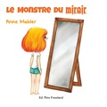 Anne Mahler - Le monstre du miroir.
