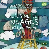 Anne Malapel - L'usine de nuages est en panne.