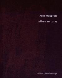 Anne Malaprade - Lettres au corps.