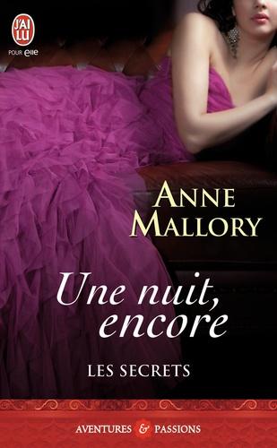 Anne Mallory - Les secrets Tome 2 : Une nuit, encore.