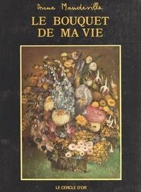 Anne Mandeville - Le bouquet de ma vie.