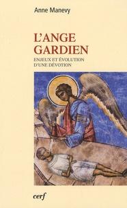 Anne Manevy - L'ange gardien - Enjeux et évolution d'une dévotion.