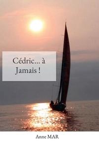 Anne Mar - Cédric... à jamais ! - Passé de l'autre côté, Cédric entrouve le voile.