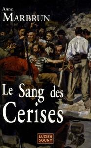 Anne Marbrun - Le sang des cerises.