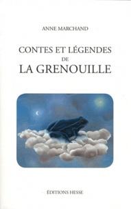 Anne Marchand - Contes et légendes de la grenouille.