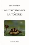 Anne Marchand - Contes et légendes de la tortue.
