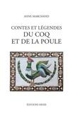 Anne Marchand - Contes et légendes du coq et de la poule.