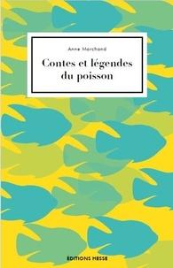 Anne Marchand - Contes et légendes du poisson.