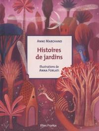 Anne Marchand et Anna Forlati - Histoires de jardins.