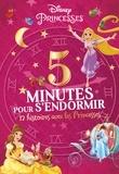 Anne Marchand Kalicky - 5 minutes pour s'endormir - 12 histoires avec les Princesses.