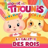Anne Marchand Kalicky et Virginie Goyons Laban - Le monde des Titounis  : La galette des rois.