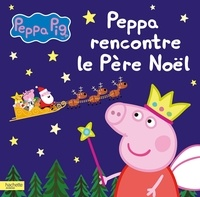 Anne Marchand Kalicky - Peppa Pig  : Peppa rencontre le Père Noël.
