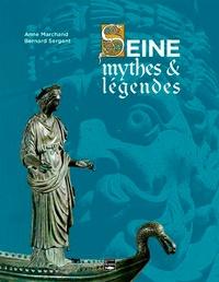 Anne Marchand et Bernard Sergent - Seine, mythes & légendes.