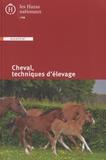 Anne Margat et Chloé Abellan - Cheval, techniques d'élevage.