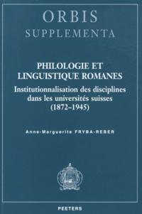 Anne-Marguerite Fryba-Reber - Philologie et linguistique romanes - Institutionnalisation des disciplines dans les universités suisses (1872-1945).