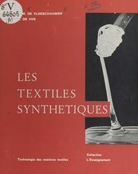 Anne-Maria de Vleeschauwer et Colette de Vos - Les textiles synthétiques.