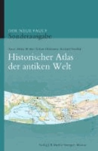 Anne-Maria Wittke et Eckart Olshausen - Der neue Pauly. Historischer Atlas der antiken Welt - Sonderausgabe.