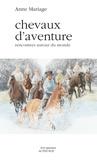 Anne Mariage - Chevaux d'aventure - Rencontres autour du monde.