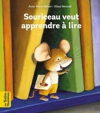 Anne-Marie Abitan et Ulises Wensell - Souriceau veut apprendre à lire.