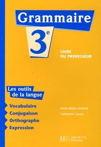 Anne-Marie Achard - Grammaire 3e - Livre du professeur.