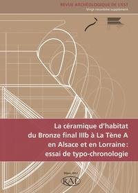Anne-Marie Adam et Sylvie Deffressigne - Revue archéologique de l'Est Supplément N° 29 : La céramique d'habitat du Bronze final IIIb à La Tène B en Alsace et en Lorraine : essai de typo-chronologie.