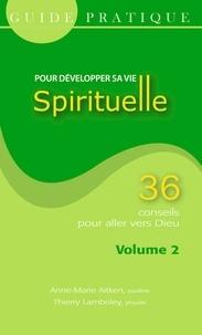 Guide pratique pour développer sa vie spirituelle- Volume 2 - Anne-Marie Aitken |