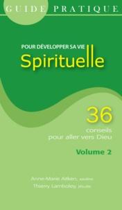Anne-Marie Aitken et Thierry Lamboley - Guide pratique pour développer sa vie spirituelle - Volume 2.
