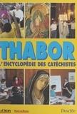Anne-Marie Aitken et Jean Joncheray - Thabor - L'encyclopédie des catéchistes.