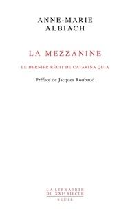 Anne-Marie Albiach - La Mezzanine - Le dernier récit de Catarina Quia.