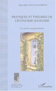 Anne-Marie Alcolea-Bureth - Pratiques et théories de l'économie solidaire - Un essai de conceptualisation.