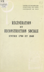 Anne-Marie Amiot et G. Buis - Régénération et reconstruction sociale entre 1780 et 1848.