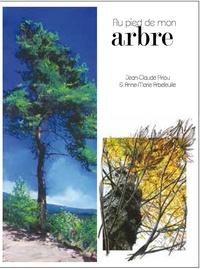 Anne-Marie Arbefeuille et Jean-Claude Piriou - Au pied de mon arbre.