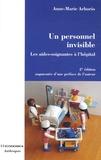 Anne-Marie Arborio - Un personnel invisible - Les aides-soignantes à l'hôpital.