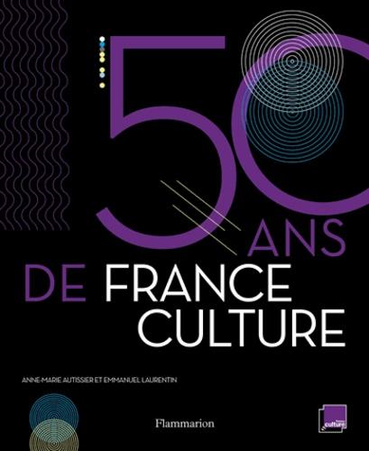 Anne-Marie Autissier et Emmanuel Laurentin - 50ans de France Culture.