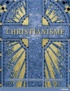 Anne-Marie B Bahr - Christianisme - Guide illustré de 2000 ans de foi chrétienne.